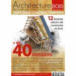 reportage-architecturebois-maison-dossier-kit-habitat-wood-house-bois-hs29-couv