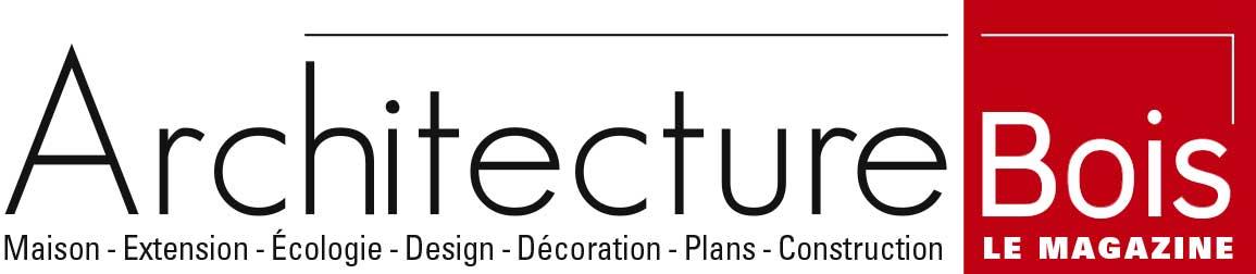 Architecture Bois Magazine – Maisons Bois – Construction – Architecture – Reportages – Suivi de chantier